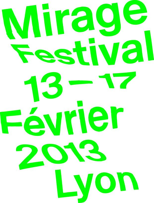 Mirage Festival - 13 - 17 Février 2013 - Lyon